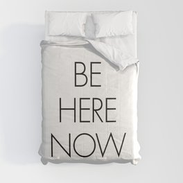 Be Here Now Comforters