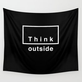 Think outside Wall Tapestry