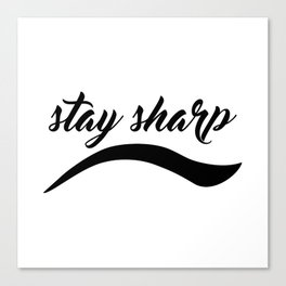 Stay Sharp Canvas Print