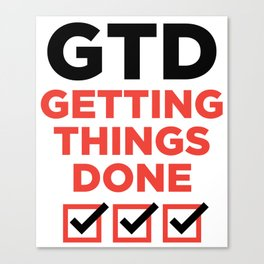 GTD : GETTING THINGS DONE Canvas Print
