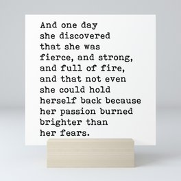 And one day she discovered that she was fierce and strong quote Mini Art Print