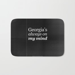 Georgia's always on my mind Bath Mat
