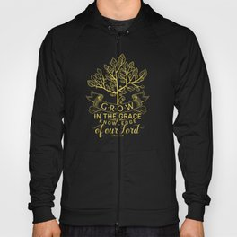 But grow in the grace and knowledge of our Lord and Savior Jesus Christ. Hoody