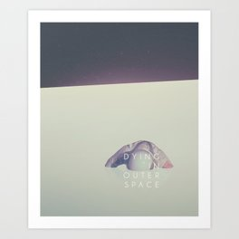Dying in outer space Art Print