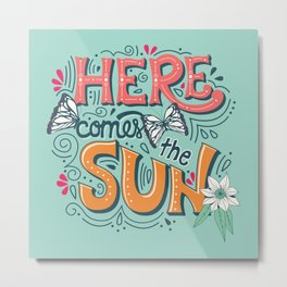 Here Comes The Sun 001 Metal Print