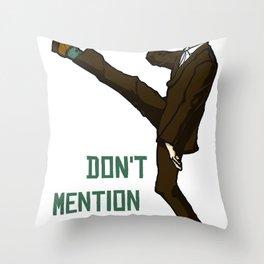 Don't Mention the War!! Throw Pillow