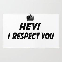 I respect you. Rug