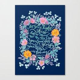 Let Your Light Shine- Matthew 5:16 Canvas Print