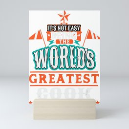 It's Not Easy Being the World's Greatest Cook Mini Art Print