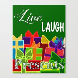 Live, Laugh, Presents Canvas Print