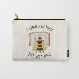I Would Rather Bee Reading Carry-All Pouch