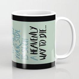 """""""Heavenly way to Die"""" Coffee Mug"""