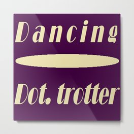 Dancing  Dot Trotter Metal Print