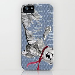 When He's Gone It Will Be To Late To Cry iPhone Case
