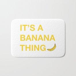 It's A Banana Thing Bath Mat