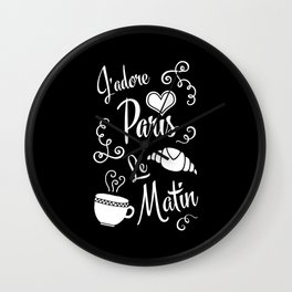 I Love Paris in the Morning Wall Clock