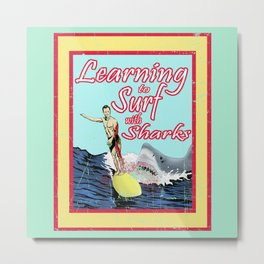 Learning to Surf with Sharks Metal Print
