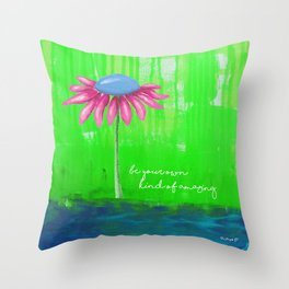 """Be Your Own Kind of Amazing"" Original design by PhillipaheART Throw Pillow"