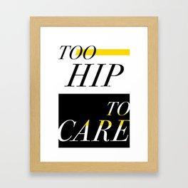 Too Hip To Care Framed Art Print