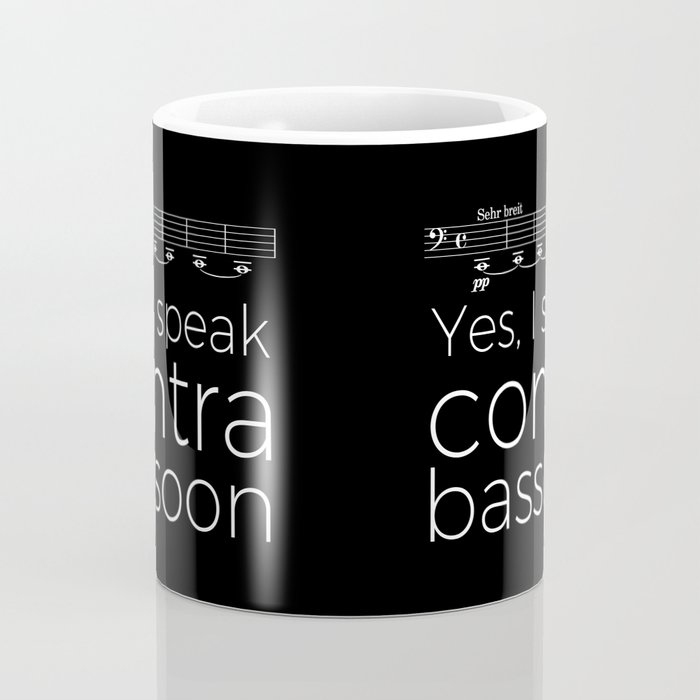 Yes, I speak contrabassoon Coffee Mug