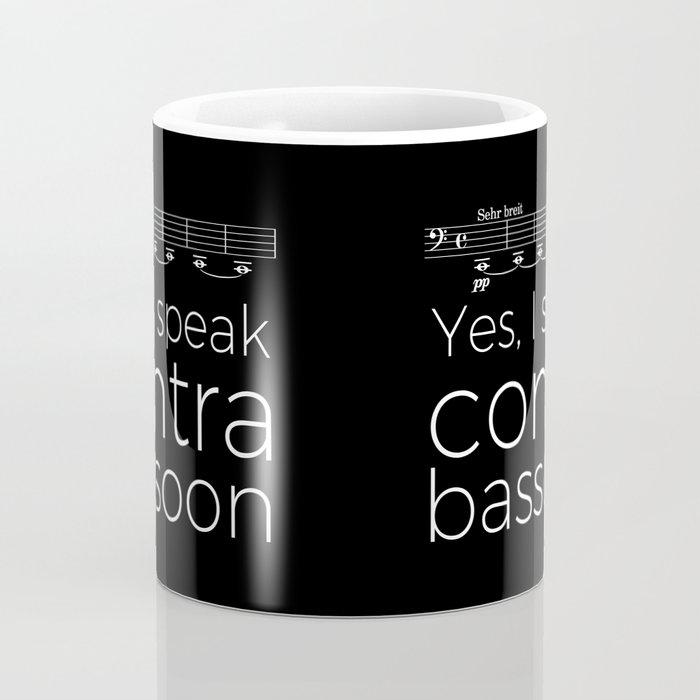 Yes, I speak contrabassoon Coffee Mug
