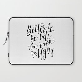 Bathroom Decor, Better To Be late Than To Arrive Ugly, Bathroom Quote Positive Print Watercolor Laptop Sleeve