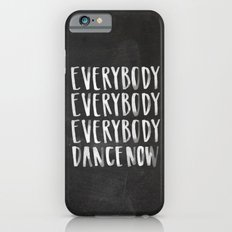 Everybody Dance Now Chalkboard Slim Case iPhone 6s