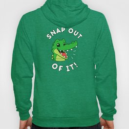Snap Out Of It Hoody