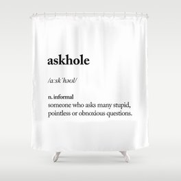 Askhole funny meme dictionary definition black and white typography design poster home wall decor Shower Curtain