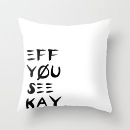 Eff See You Kay Throw Pillow