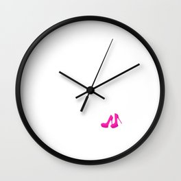 Boyfriend Lets Me Have All Shoes I Can Hide T-Shirt Wall Clock
