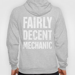 Fairly Decent Mechanic Hoody