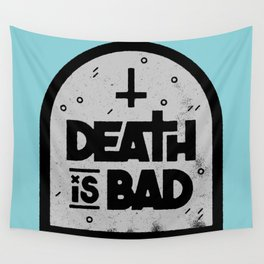 Death is Bad Wall Tapestry