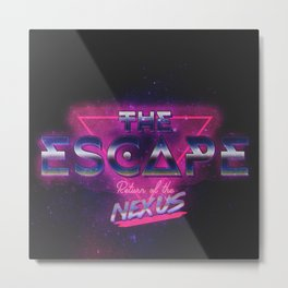 The Escape: Return of the Nexus Metal Print