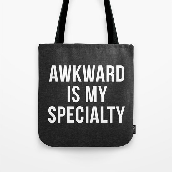 Awkward Specialty Funny Quote Tote Bag
