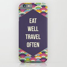 Eat Well Trravel Often Slim Case iPhone 6s