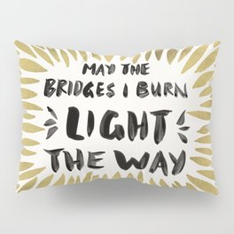 Bridges Burned – Gold Pillow Sham