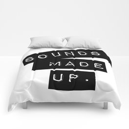 Sounds made up! Comforters
