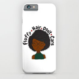 Fluffy Hair Don't Care iPhone Case