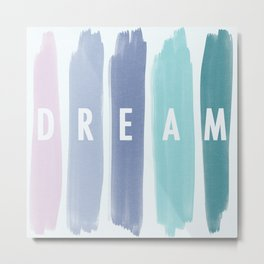 Watercolor Paint Strokes | Dream On Metal Print