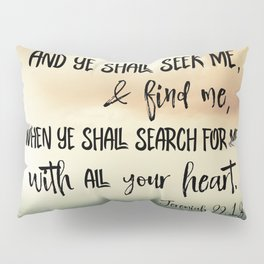 Seek God with your whole Heart KJV Bible Verse Pillow Sham