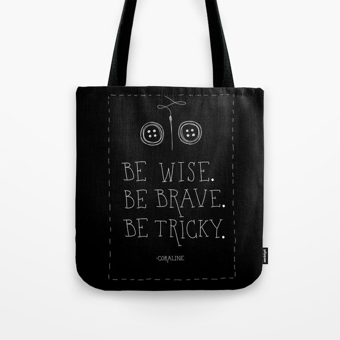Be Wise Brave Tricky Tote Bag