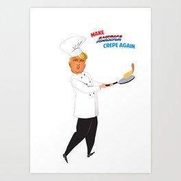 Make America Crepe Again Art Print
