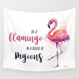 Be a Flamingo Watercolor Animal Typography Wall Tapestry