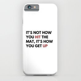 it's how you get up iPhone Case