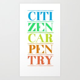 Citizen Carpentry Logo Art Print
