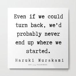 48  |  Haruki Murakami Quotes | 190811 Metal Print