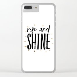 RISE AND SHINE, Inspirational Quote,Motivational Print,Digital Wall Art,Bedroom Decor Clear iPhone Case
