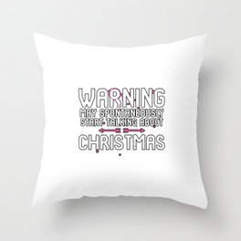 Warning May Spontaneously Start Talking About Christmas Throw Pillow