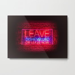 Leave Dishevelled or leave now Urban Bar Neon Party Lights Metal Print